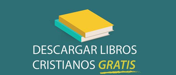 descargar libros gratis pdf en español completos cristianos