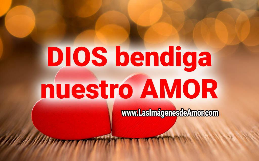 Dios bendiga nuestro amor