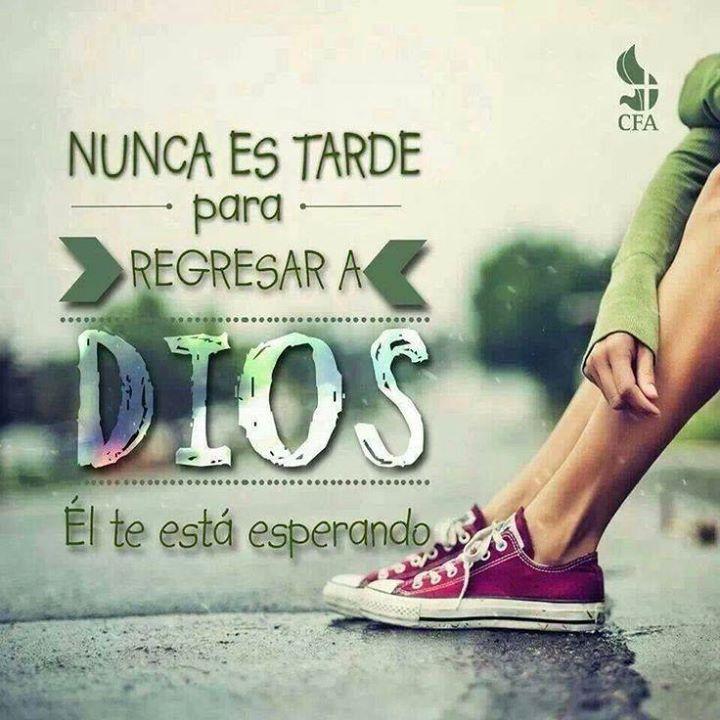 Nunca es tarde para regresar a Dios