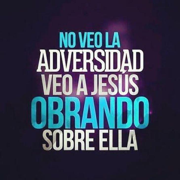 No veo la adversidad veo a Dios