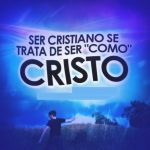 Se cristiano se trata de ser como Cristo