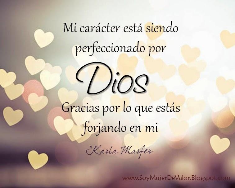 Dios perfecciona tu carácter