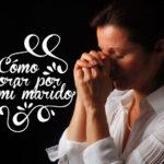 Cómo orar por mi marido