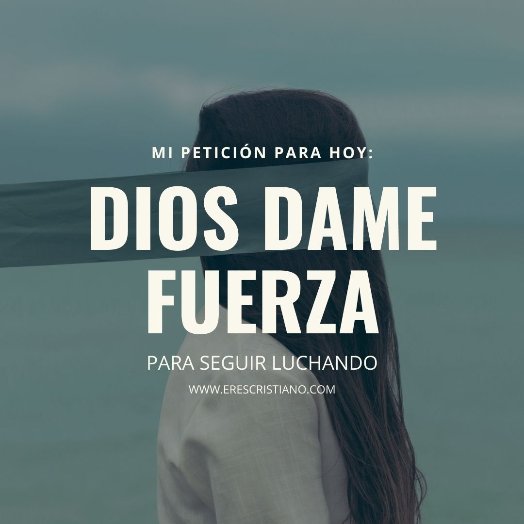 Dios dame fortaleza