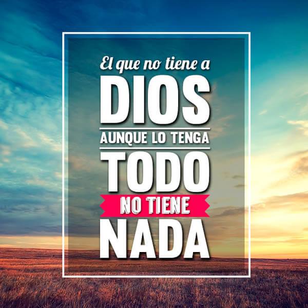 Dios lo es todo